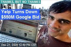 Yelp Turns Down $550M Google Bid