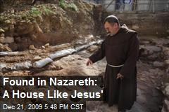 Found in Nazareth: A House Like Jesus'