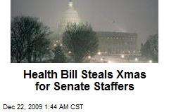 Health Bill Steals Xmas for Senate Staffers