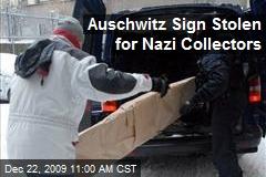 Auschwitz Sign Stolen for Nazi Collectors