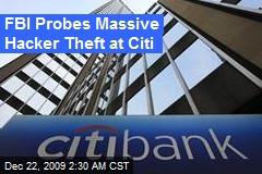 FBI Probes Massive Hacker Theft at Citi