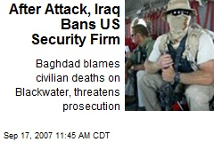 After Attack, Iraq Bans US Security Firm
