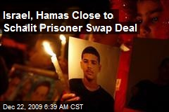 Israel, Hamas Close to Schalit Prisoner Swap Deal