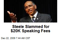 Steele Slammed for $20K Speaking Fees