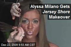 Alyssa Milano Gets Jersey Shore Makeover