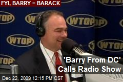 'Barry From DC' Calls Radio Show