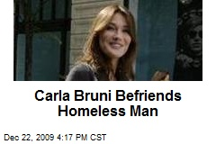 Carla Bruni Befriends Homeless Man
