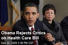 Obama Rejects Critics on Health Care Bill