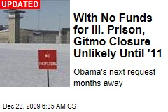 With No Funds for Ill. Prison, Gitmo Closure Unlikely Until '11