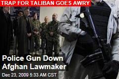 Police Gun Down Afghan Lawmaker