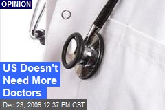 US Doesn't Need More Doctors