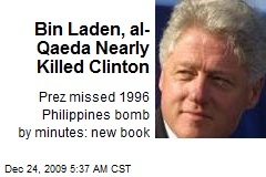 Bin Laden, al-Qaeda Nearly Killed Clinton