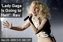 'Lady Gaga Is Going to Hell!': Rev