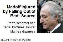Madoff Injured by Falling Out of Bed: Source