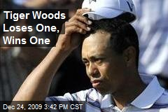 Tiger Woods Loses One, Wins One