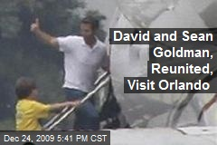 David and Sean Goldman, Reunited, Visit Orlando