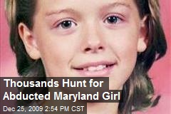 Thousands Hunt for Abducted Maryland Girl