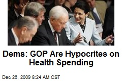 Dems: GOP Are Hypocrites on Health Spending