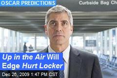 Up in the Air Will Edge Hurt Locker