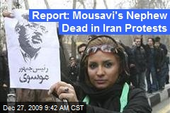 Report: Mousavi's Nephew Dead in Iran Protests