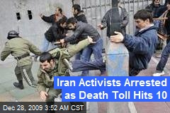 Iran Activists Arrested as Death Toll Hits 10