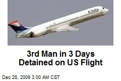 3rd Man in 3 Days Detained on US Flight