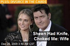 Sheen Had Knife, Choked Me: Wife