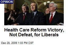 Health Care Reform Victory, Not Defeat, for Liberals