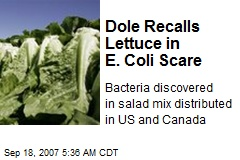 Dole Recalls Lettuce in E. Coli Scare