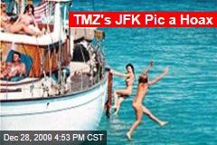 TMZ's JFK Pic a Hoax