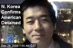 N. Korea Confirms American Detained