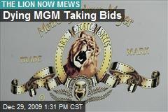 Dying MGM Taking Bids