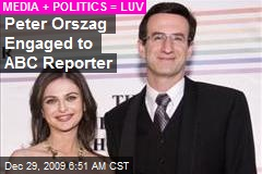 Peter Orszag Engaged to ABC Reporter
