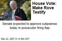 House Vote: Make Rove Testify