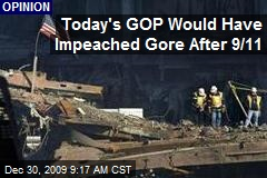 Today's GOP Would Have Impeached Gore After 9/11