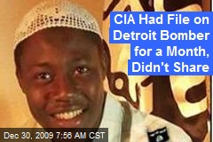 CIA Had File on Detroit Bomber for a Month, Didn't Share