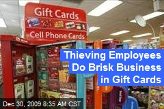 Thieving Employees Do Brisk Business in Gift Cards