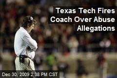 Texas Tech Fires Coach Over Abuse Allegations
