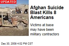 Afghan Suicide Blast Kills 8 Americans