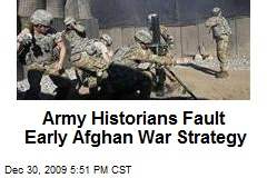 Army Historians Fault Early Afghan War Strategy