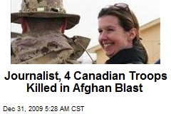 Journalist, 4 Canadian Troops Killed in Afghan Blast