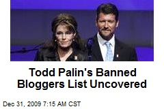 Todd Palin's Banned Bloggers List Uncovered