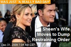Sheen's Wife Moves to Dump Restraining Order