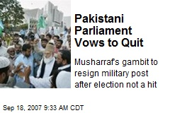 Pakistani Parliament Vows to Quit