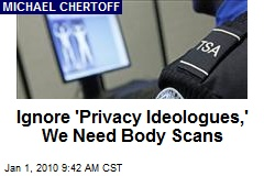 Ignore 'Privacy Ideologues,' We Need Body Scans