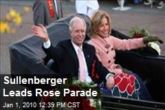 Sullenberger Leads Rose Parade