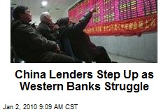 China Lenders Step Up as Western Banks Struggle