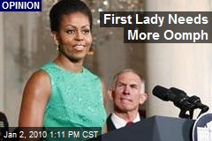 First Lady Needs More Oomph