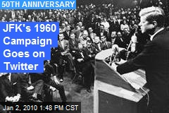 JFK's 1960 Campaign Goes on Twitter