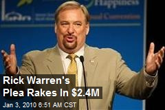 Rick Warren's Plea Rakes In $2.4M